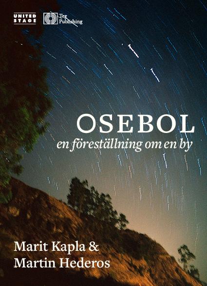 210916 : Osebol – En föreställning om en by med Marit Kapla & Martin Hederos – NYTT DATUM