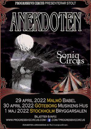 220429 : Progressive Circus pres. Anekdoten (SE) + Soniq Circus (SE) LIVE